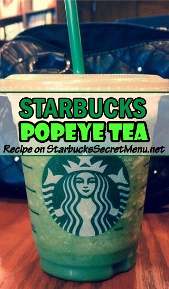 Starbucks Popeye Tea Starbucks Secret Menu
