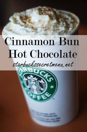 Starbucks Secret Menu: Cinnamon Bun Hot Chocolate | Starbucks ...