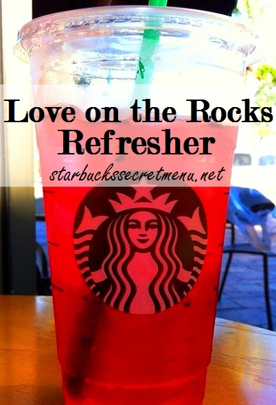 starbucks love on the rocks refresher