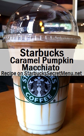 Caramel Pumpkin Macchiato Starbucks Secret Menu