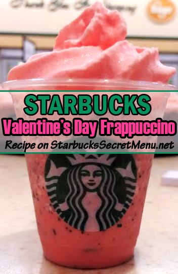 Starbucks Valentine S Day Frappuccino Starbucks Secret Menu