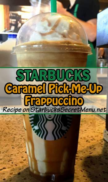Starbucks Caramel Pick Me Up Frappuccino Starbucks Secret Menu