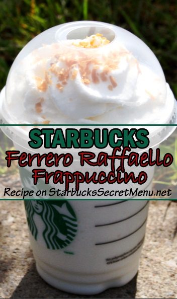 Los Angeles 14c39 edfb1 Starbucks Ferrero Raffaello Frappuccino | Starbucks Secret Menu