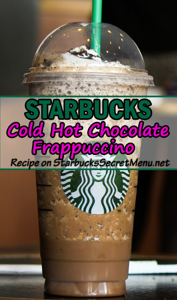 cold hot chocolate frappuccino