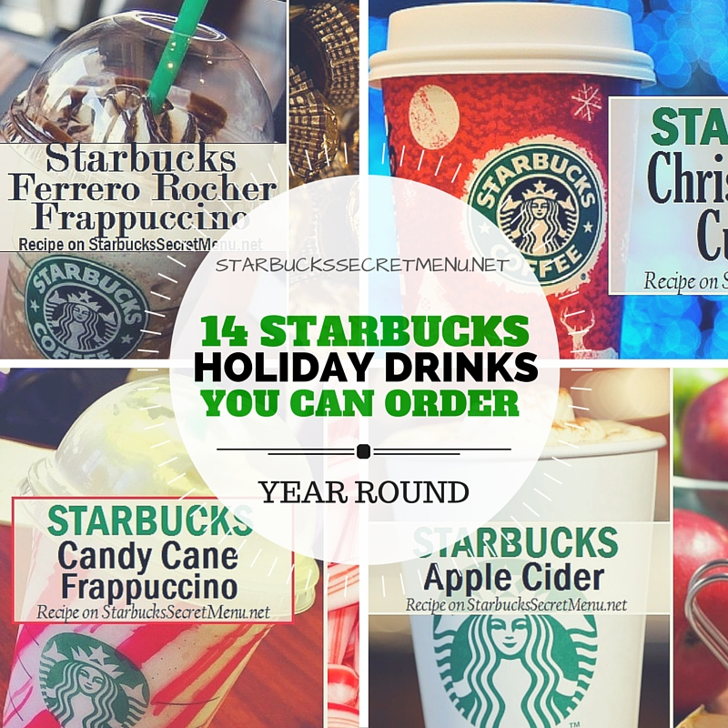 14 Starbucks Holiday Drinks you can order Year Round